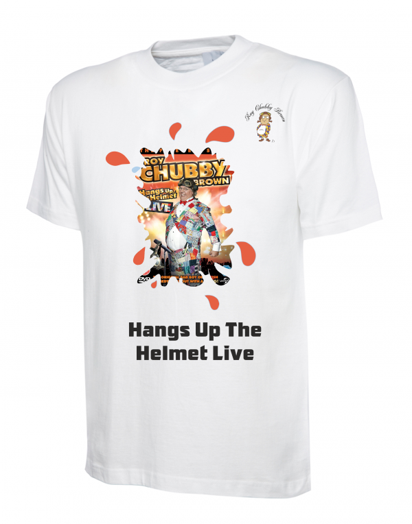 Roy Chubby Brown DVD T Shirts Hangs Up The Helmet Live