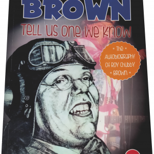 Roy Chubby Brown Tell Us One We Know – The Autobiography of Roy Chubby Brown