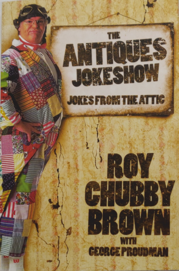 Roy Chubby Brown The Antiques Joke Show